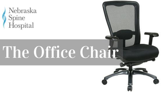 office chair advice nebraska spine hospital